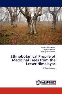 Ethnobotanical Propile of Medicinal Trees from the Lesser Himalayas