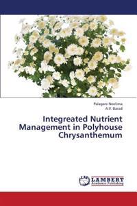 Integreated Nutrient Management in Polyhouse Chrysanthemum