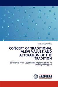 Concept of Traditional Alevi Values and Alteration of the Tradition