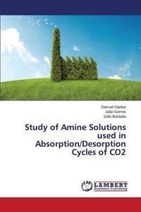 Study of Amine Solutions Used in Absorption/Desorption Cycles of Co2