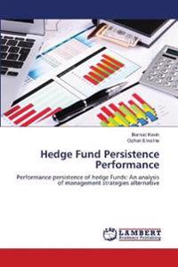 Hedge Fund Persistence Performance