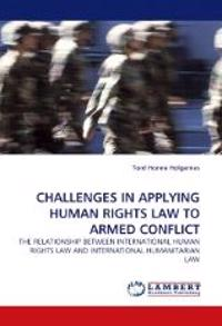Challenges in Applying Human Rights Law to Armed Conflict