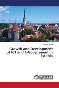 Growth and Development of Ict and E-Government in Estonia