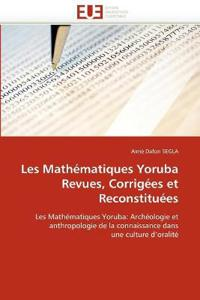 Les Mathematiques Yoruba Revues, Corrigees Et Reconstituees