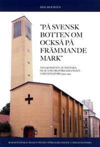 På svensk botten om också på främmande mark : tillkomsten av Svenska Olaus Petri-församlingen i Helsingfors 1919-1922