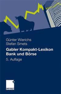 Gabler Kompakt-Lexikon Bank Und Börse: 2.000 Begriffe Nachschlagen, Verstehen, Anwenden