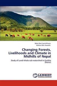 Changing Forests, Livelihoods and Climate in Midhills of Nepal
