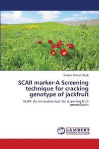 Scar Marker-A Screening Technique for Cracking Genotype of Jackfruit