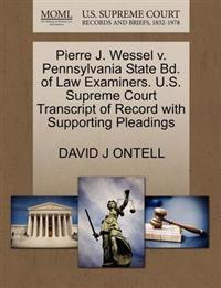 Pierre J. Wessel V. Pennsylvania State Bd. of Law Examiners. U.S. Supreme Court Transcript of Record with Supporting Pleadings