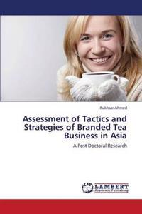 Assessment of Tactics and Strategies of Branded Tea Business in Asia