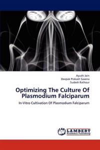 Optimizing the Culture of Plasmodium Falciparum