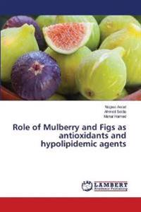 Role of Mulberry and Figs as Antioxidants and Hypolipidemic Agents