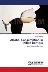 Alcohol Consumption in Indian Dentists