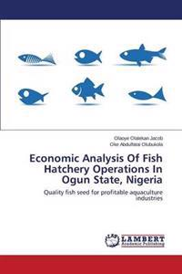 Economic Analysis of Fish Hatchery Operations in Ogun State, Nigeria