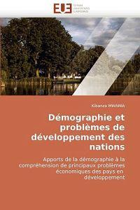 Demographie Et Problemes de Developpement Des Nations