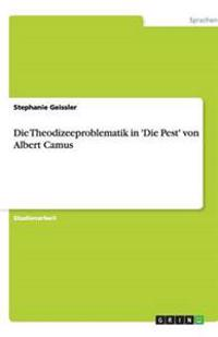 Die Theodizeeproblematik in 'Die Pest' Von Albert Camus