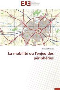 La Mobilit� Ou l'Enjeu Des P�riph�ries