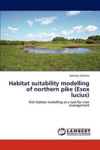 Habitat Suitability Modelling of Northern Pike (Esox Lucius)