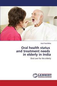 Oral Health Status and Treatment Needs in Elderly in India