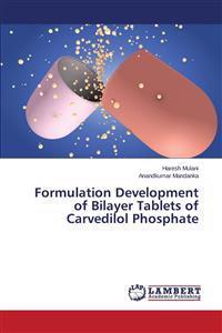 Formulation Development of Bilayer Tablets of Carvedilol Phosphate