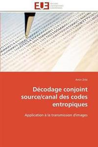 Decodage Conjoint Source/Canal Des Codes Entropiques