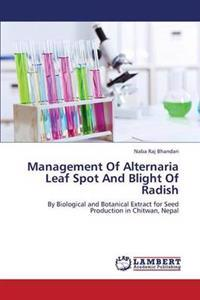 Management of Alternaria Leaf Spot and Blight of Radish