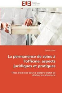La Permanence de Soins � l'Officine, Aspects Juridiques Et Pratiques