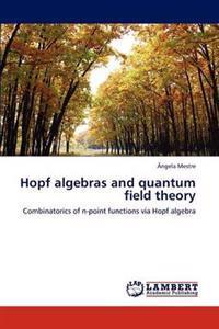 Hopf Algebras and Quantum Field Theory