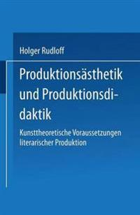 Produktionsästhetik Und Produktionsdidaktik