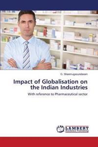 Impact of Globalisation on the Indian Industries
