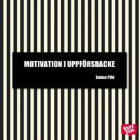 Motivation i uppförsbacke