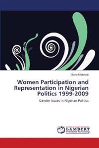 Women Participation and Representation in Nigerian Politics 1999-2009