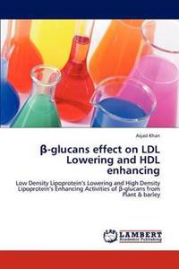 -Glucans Effect on LDL Lowering and Hdl Enhancing
