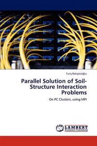 Parallel Solution of Soil-Structure Interaction Problems