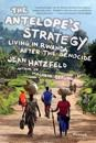 The Antelope's Strategy: Living in Rwanda After the Genocide