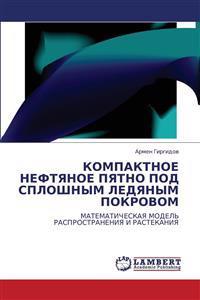 Kompaktnoe Neftyanoe Pyatno Pod Sploshnym Ledyanym Pokrovom