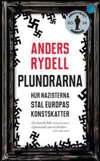 Plundrarna : hur nazisterna stal Europas konstskatter
