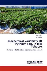 Biochemical Variability of Pythium Spp. in Bidi Tobacco