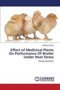Effect of Medicinal Plants on Performance of Broiler Under Heat Stress