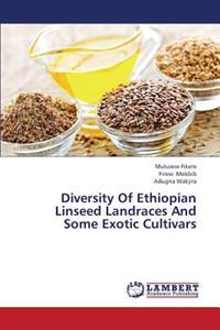 Diversity of Ethiopian Linseed Landraces and Some Exotic Cultivars