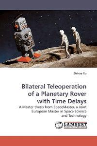 Bilateral Teleoperation of a Planetary Rover with Time Delays