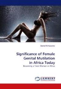 Significance of Female Genital Mutilation in Africa Today