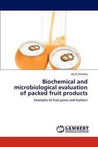 Biochemical and Microbiological Evaluation of Packed Fruit Products