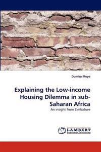 Explaining the Low-Income Housing Dilemma in Sub-Saharan Africa