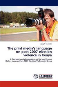 The Print Media's Language on Post 2007 Election Violence in Kenya
