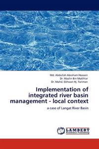Implementation of Integrated River Basin Management - Local Context