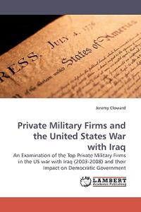 Private Military Firms and the United States War with Iraq