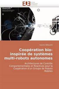 Coop�ration Bio-Inspir�e de Syst�mes Multi-Robots Autonomes