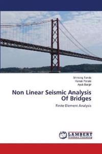 Non Linear Seismic Analysis of Bridges