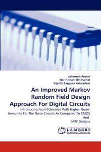 An Improved Markov Random Field Design Approach for Digital Circuits